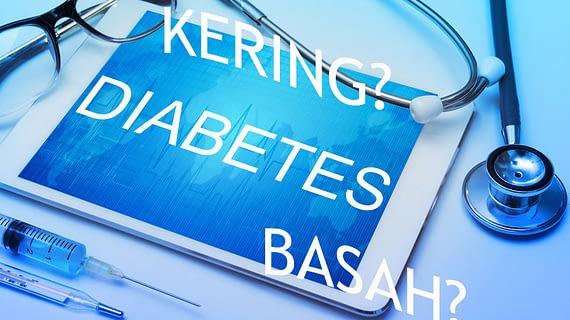 Apa Bedanya Diabetes Kering Dan Basah?